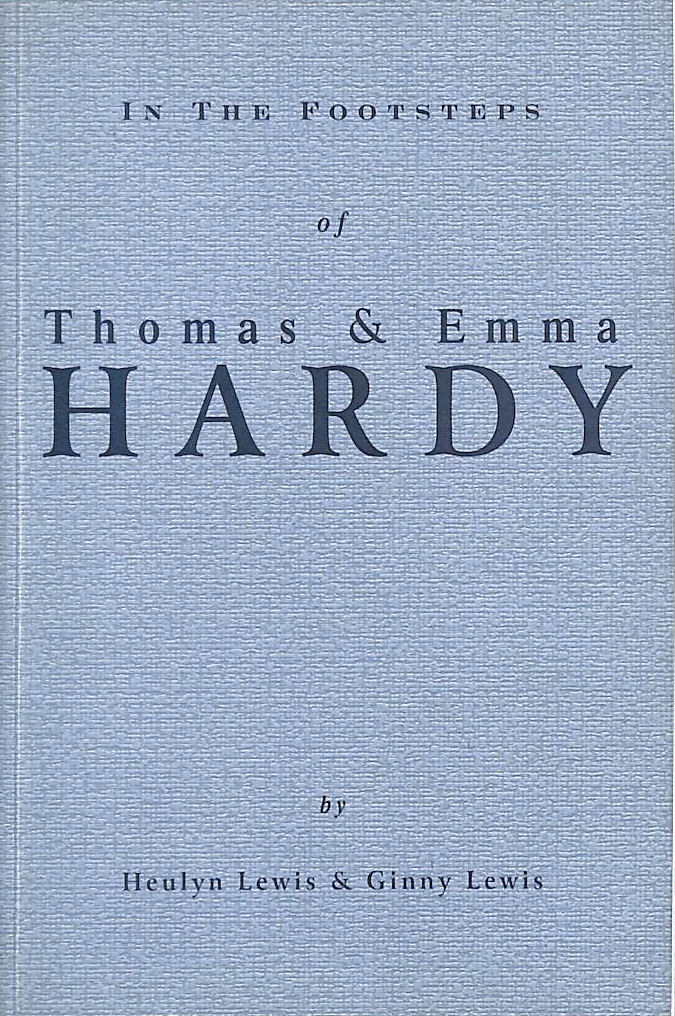 Image for In The Footsteps Of Thomas & Emma Hardy
