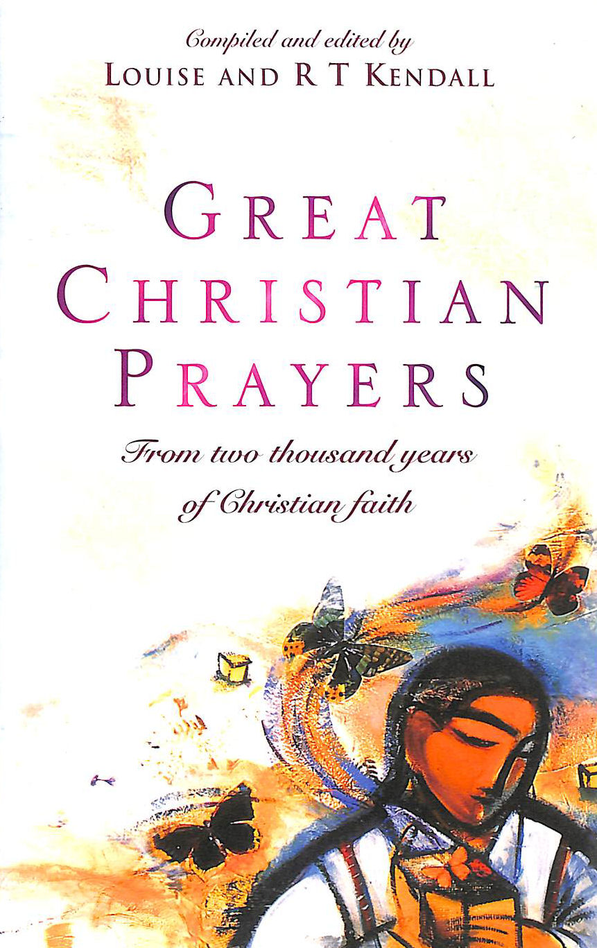 Image for Great Christian Prayers: From the rich history of Christian faith - a prayer for every day of the year: From Two Thousand Years of Christian Faith (Hodder Christian books)