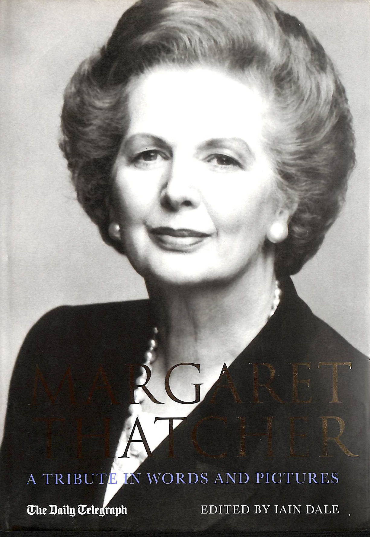 Image for Margaret Thatcher: A Tribute in Words and Pictures