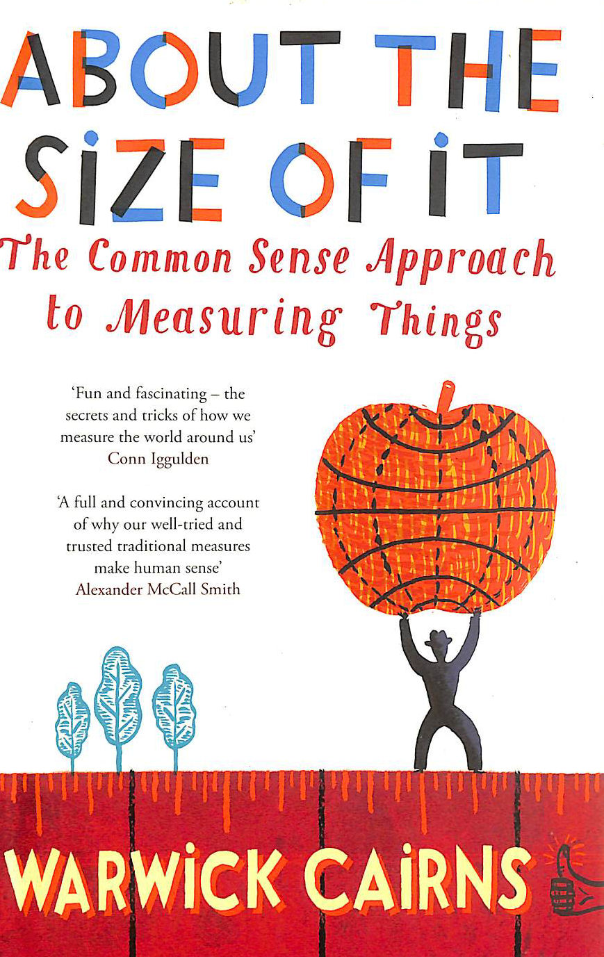 Image for About The Size Of It: The Common Sense Approach To Measuring Things