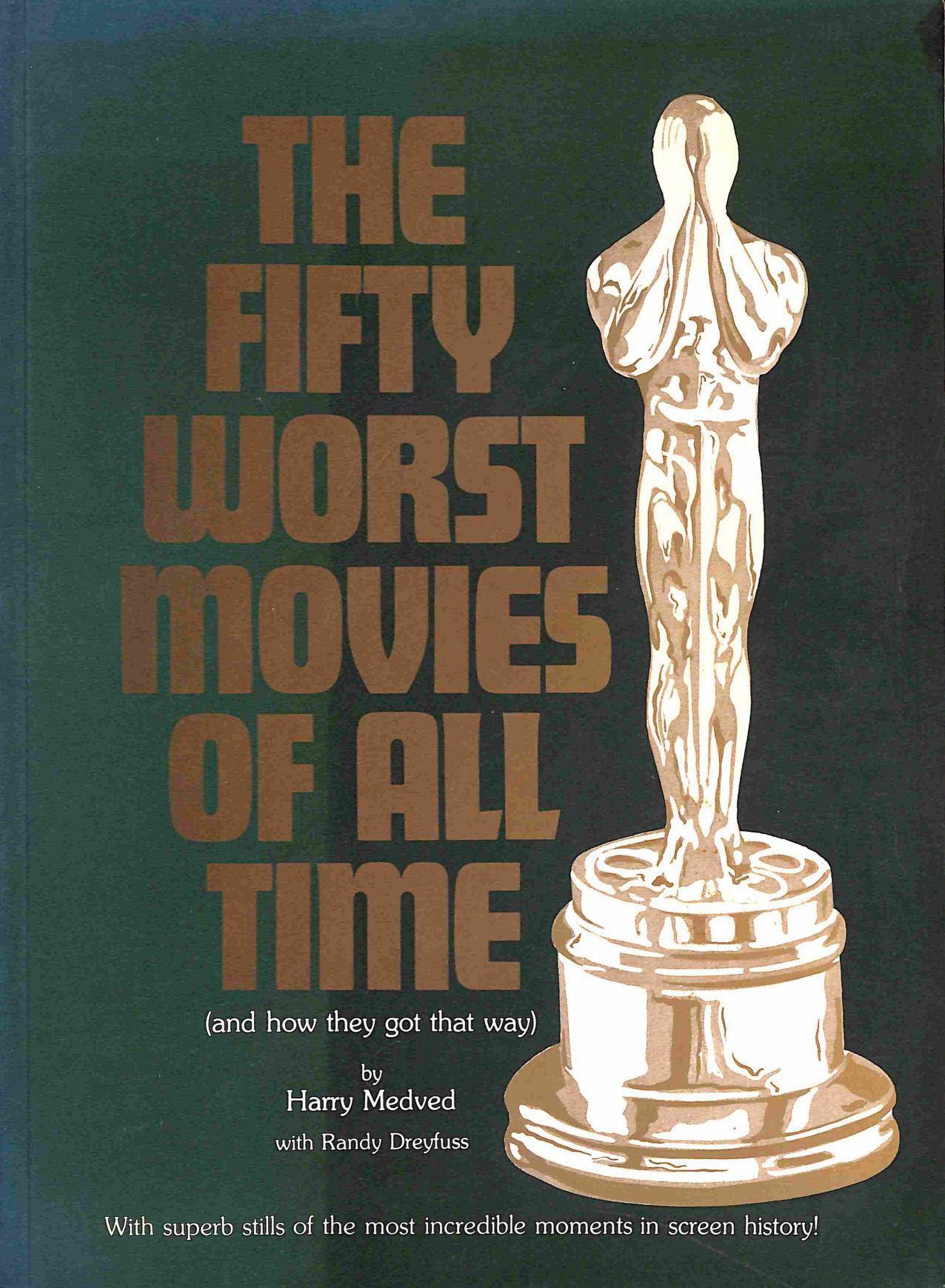 Image for Fifty Worst Movies of All Time (And How They Got Away With It)