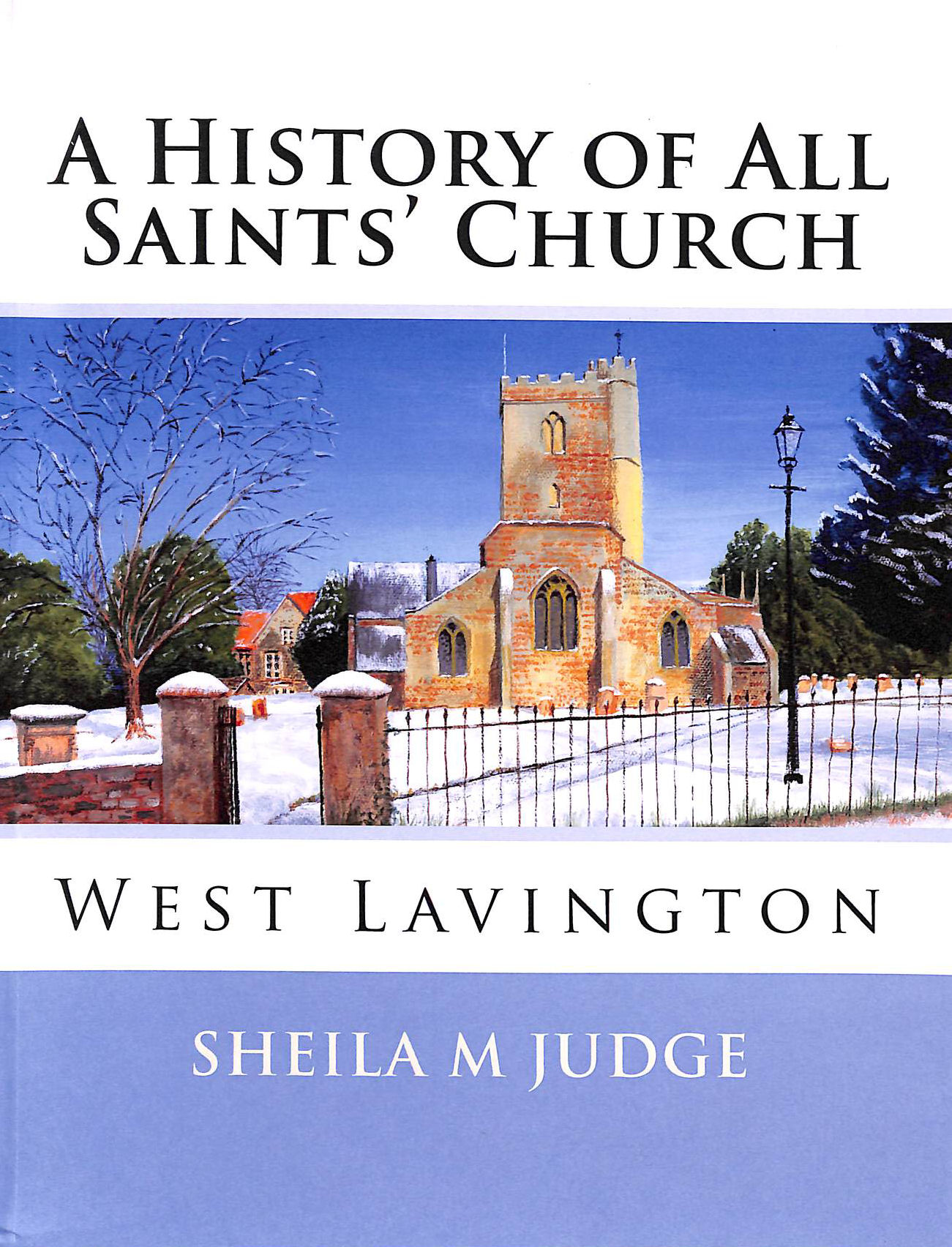 Image for A History of All Saints' Church: West Lavington