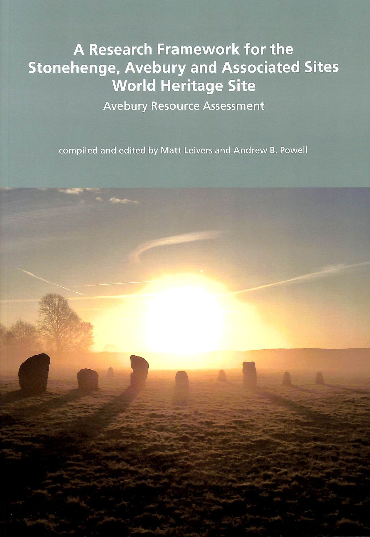Image for A Research Framework for the Stonehenge, Avebury and Associated Sites World Heritage Site Avebury Resource Assessment: Monograph 38