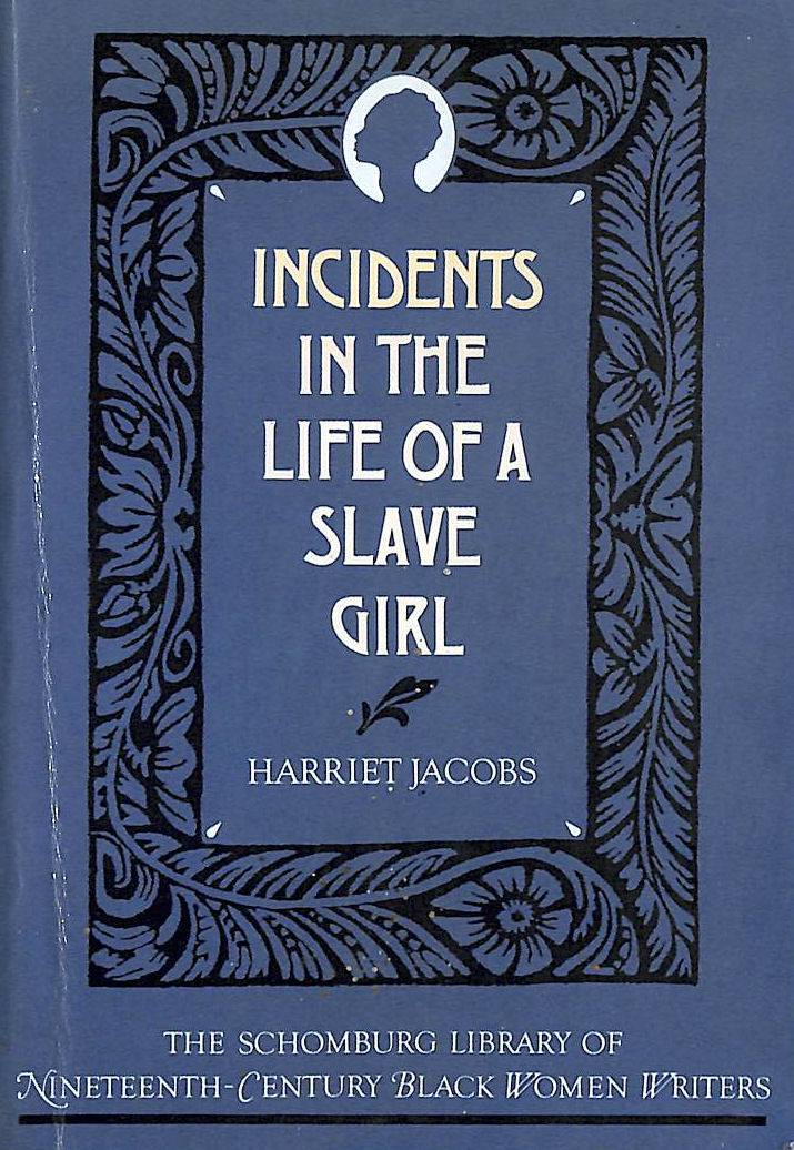 Image for Incidents In The Life Of A Slave Girl (Schomburg Library Of Nineteenth-Century Black Women Writers) (The Schomburg Library of Nineteenth-Century Black Women Writers)