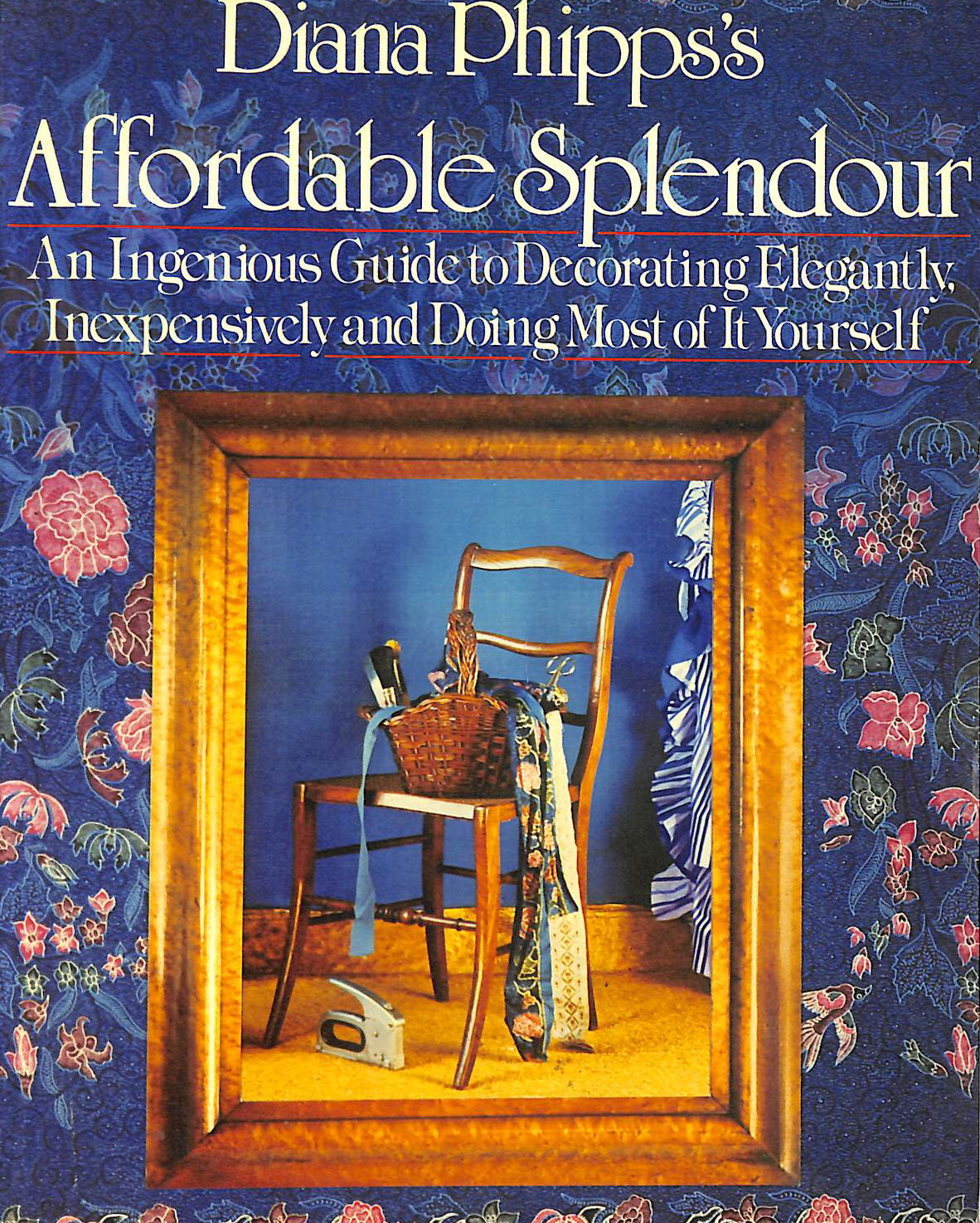 Image for Affordable Splendour: Ingenious Guide to Decorating Elegantly, Inexpensively and Doing Most of it Yourself