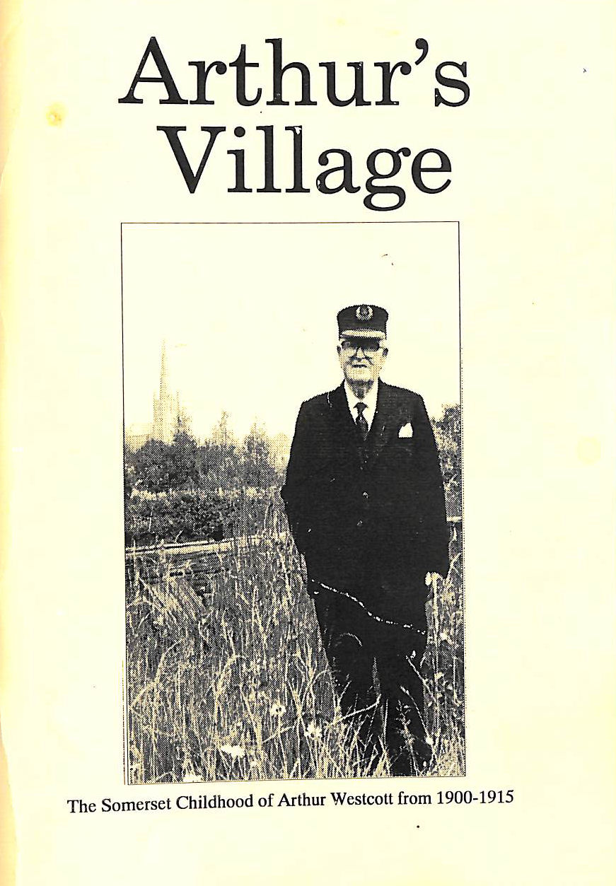Image for Arthur's Village: The Somerset Childhood of Arthur Westcott from 1900 -1915
