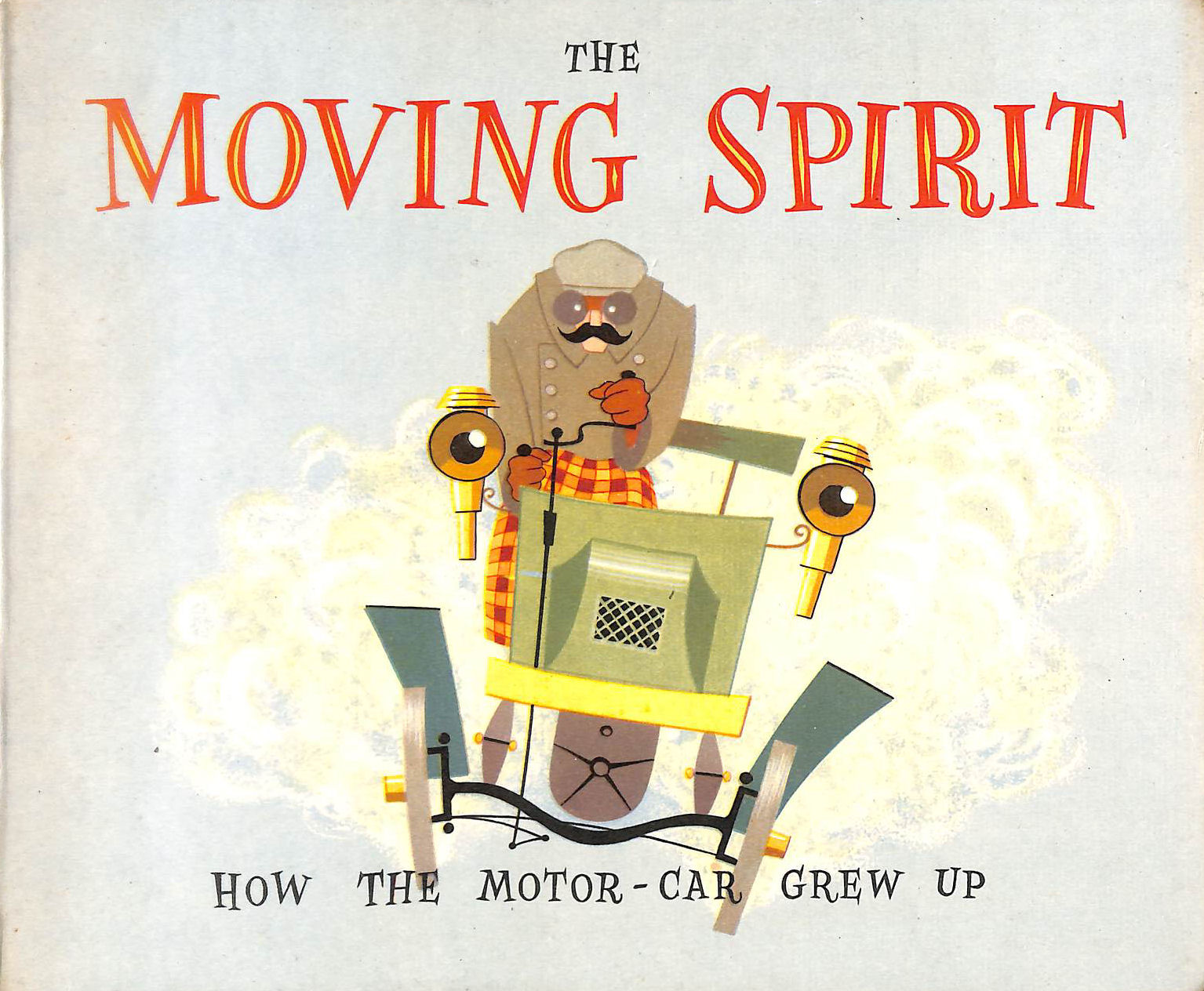 Image for The Moving spirit: How the motor car grew up