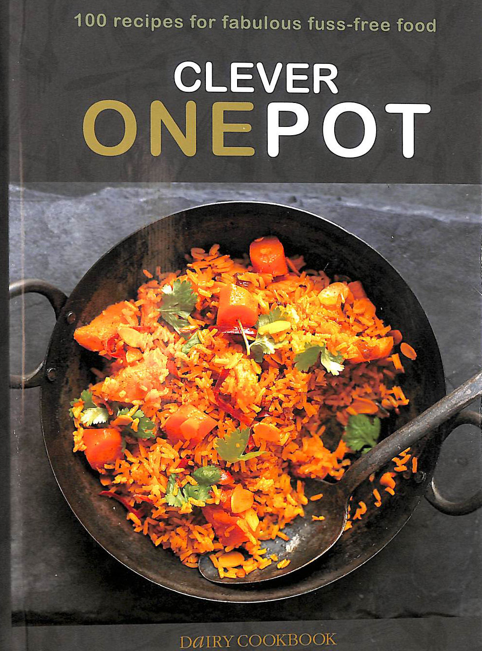 Image for Clever One Pot: Fabulous Fuss-free Food (Dairy Cookbook)