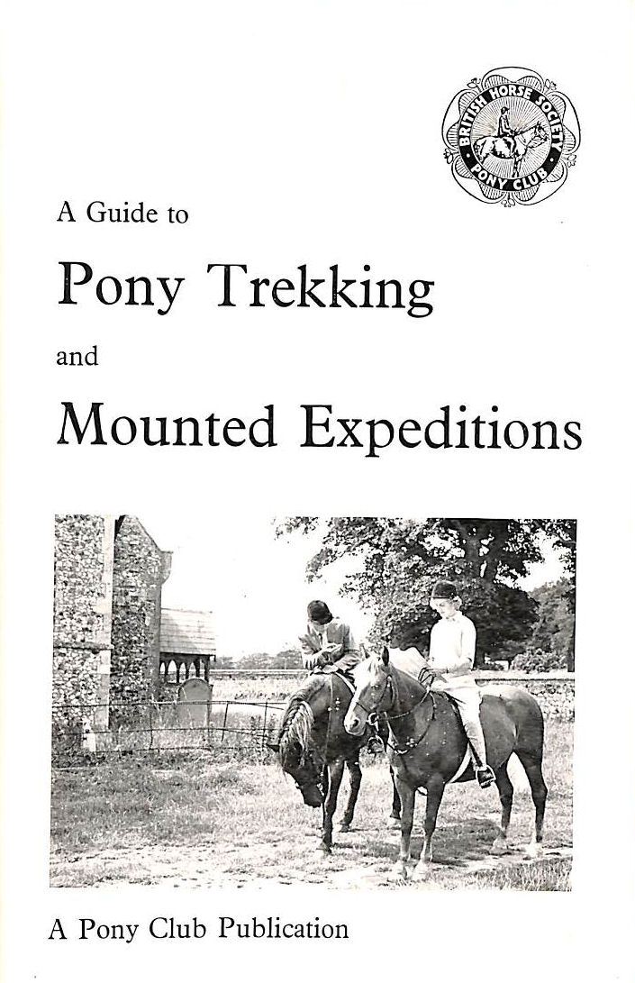 Image for A Guide to Pony Trekking and Mounted Expeditions (A Pony Club publication)