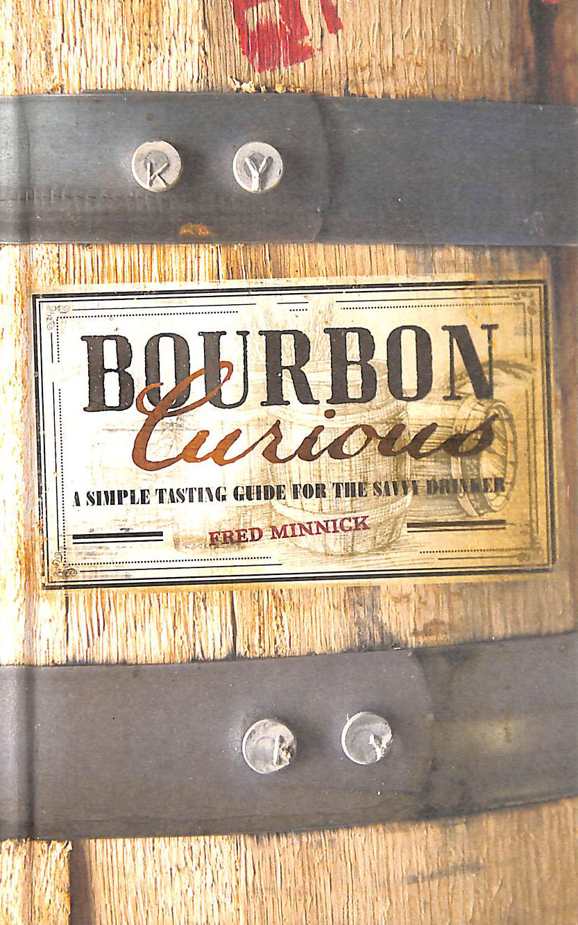 Image for Bourbon Curious: A Simple Tasting Guide for the Savvy Drinker