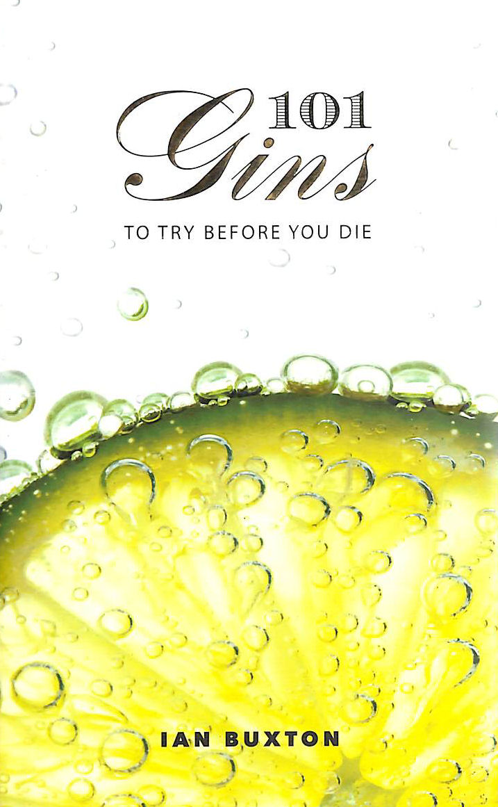 Image for 101 Gins: To Try Before You Die