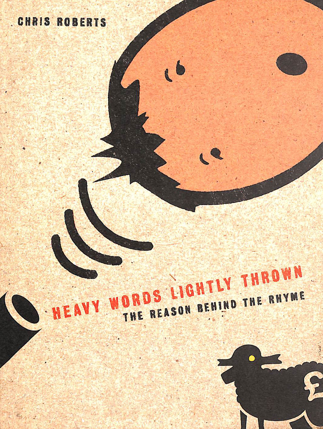 Image for Heavy Words Lightly Thrown: The Reason Behind the Rhyme
