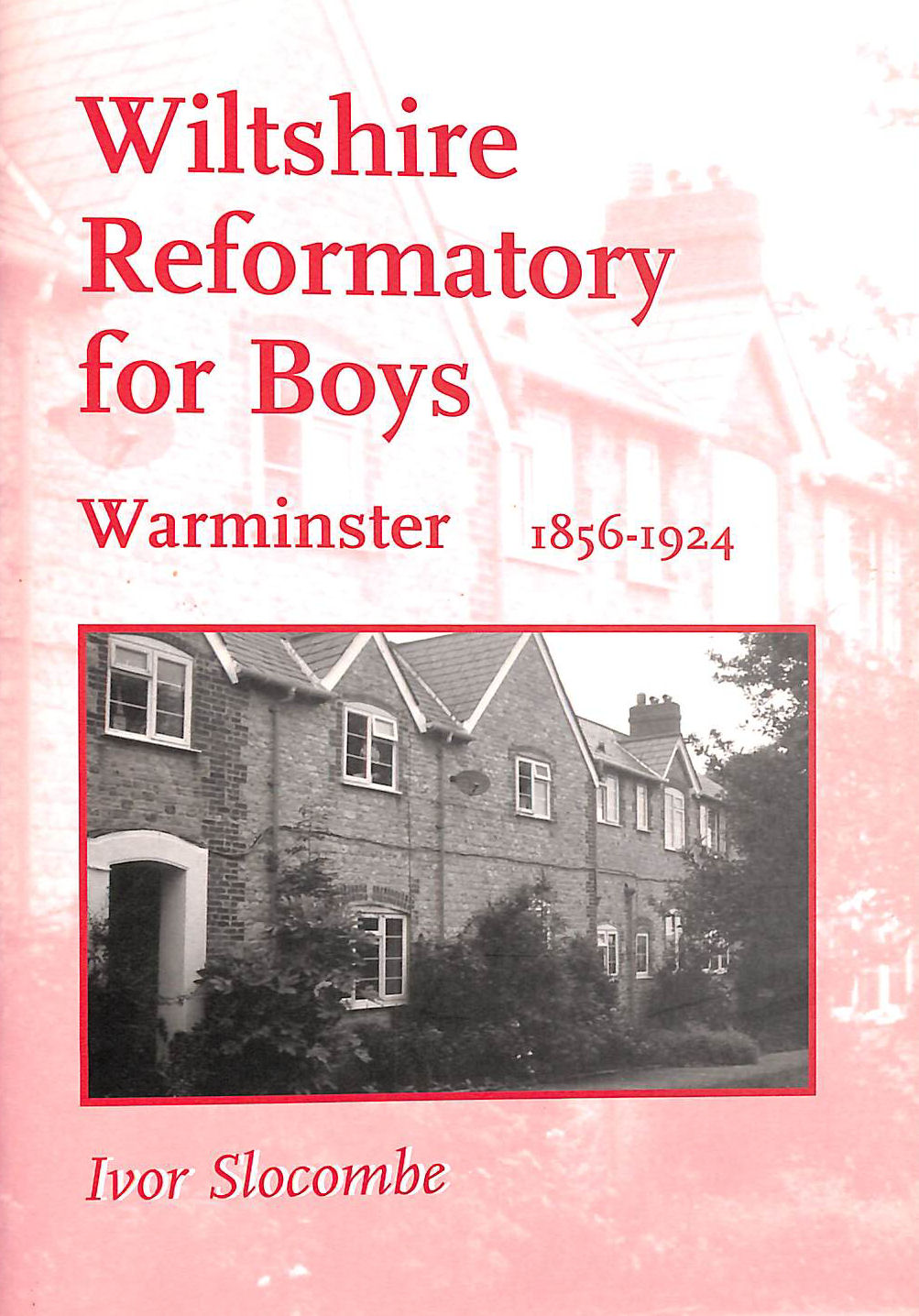 Image for Wiltshire Reformatory for Boys, Warminster, 1856-1924