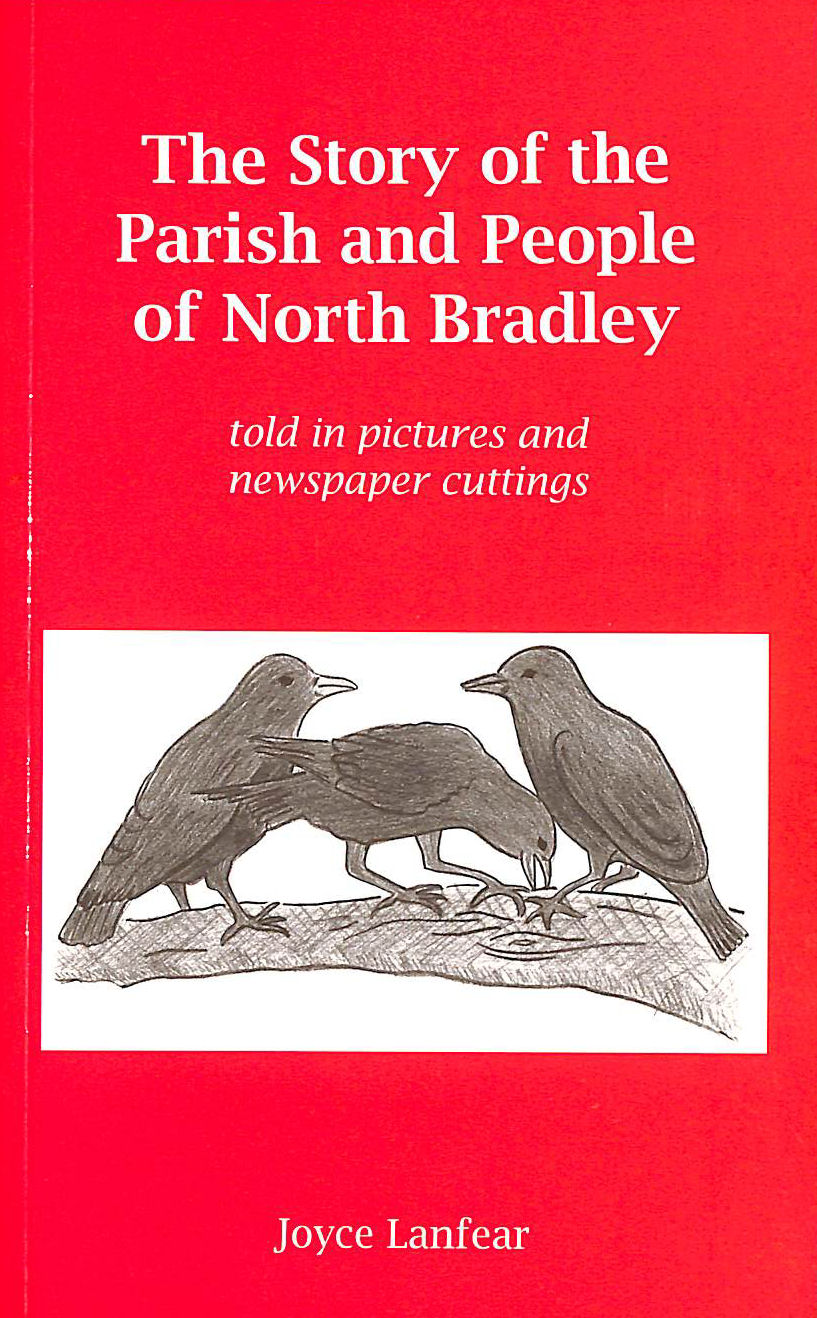 Image for Story of the Parish and People of North Bradley: Told in Pictures and Newspaper Cuttings