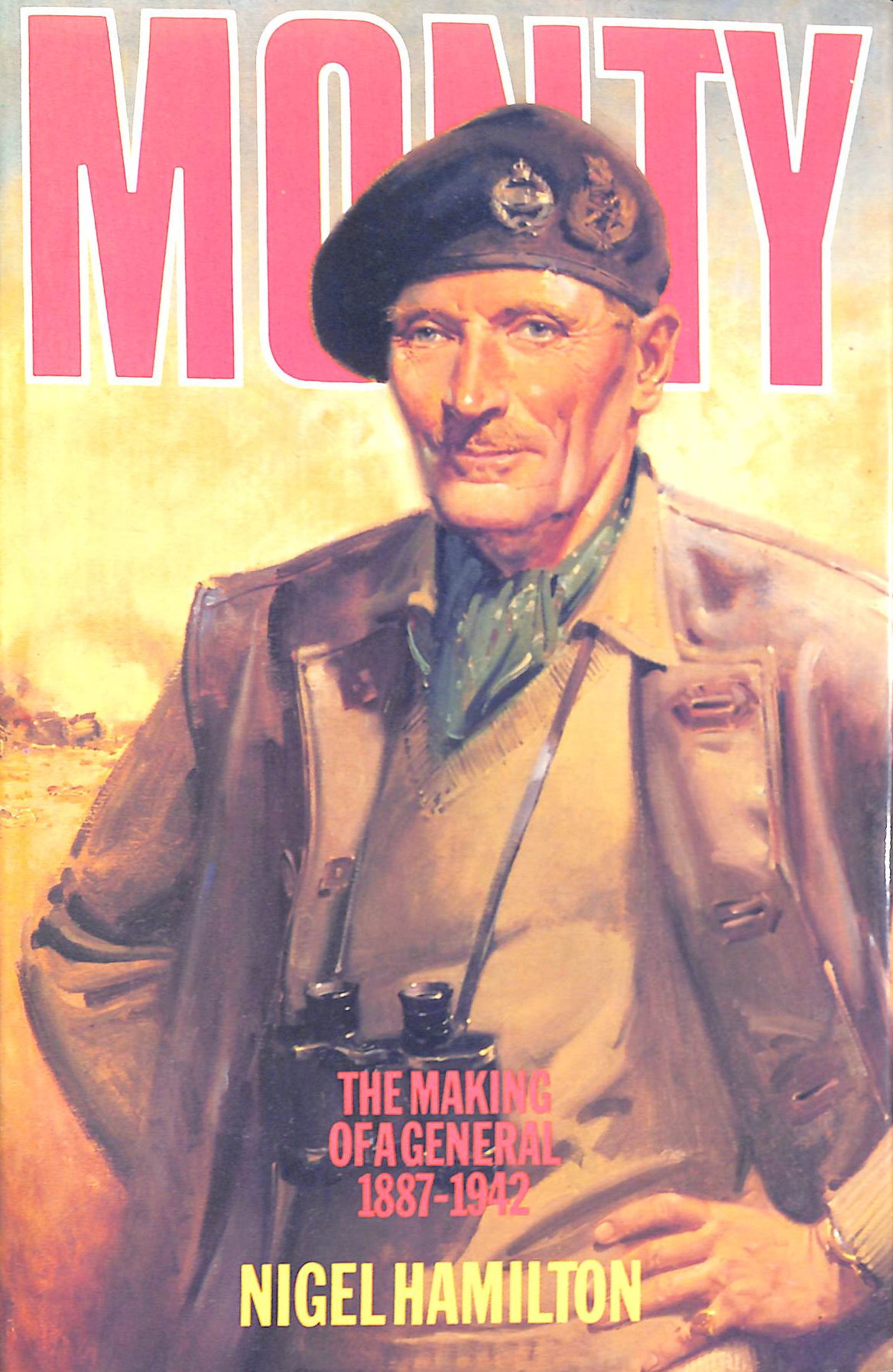 Image for Monty: The Making of a General, 1887-1942 v. 1: Life of Montgomery of Alamein