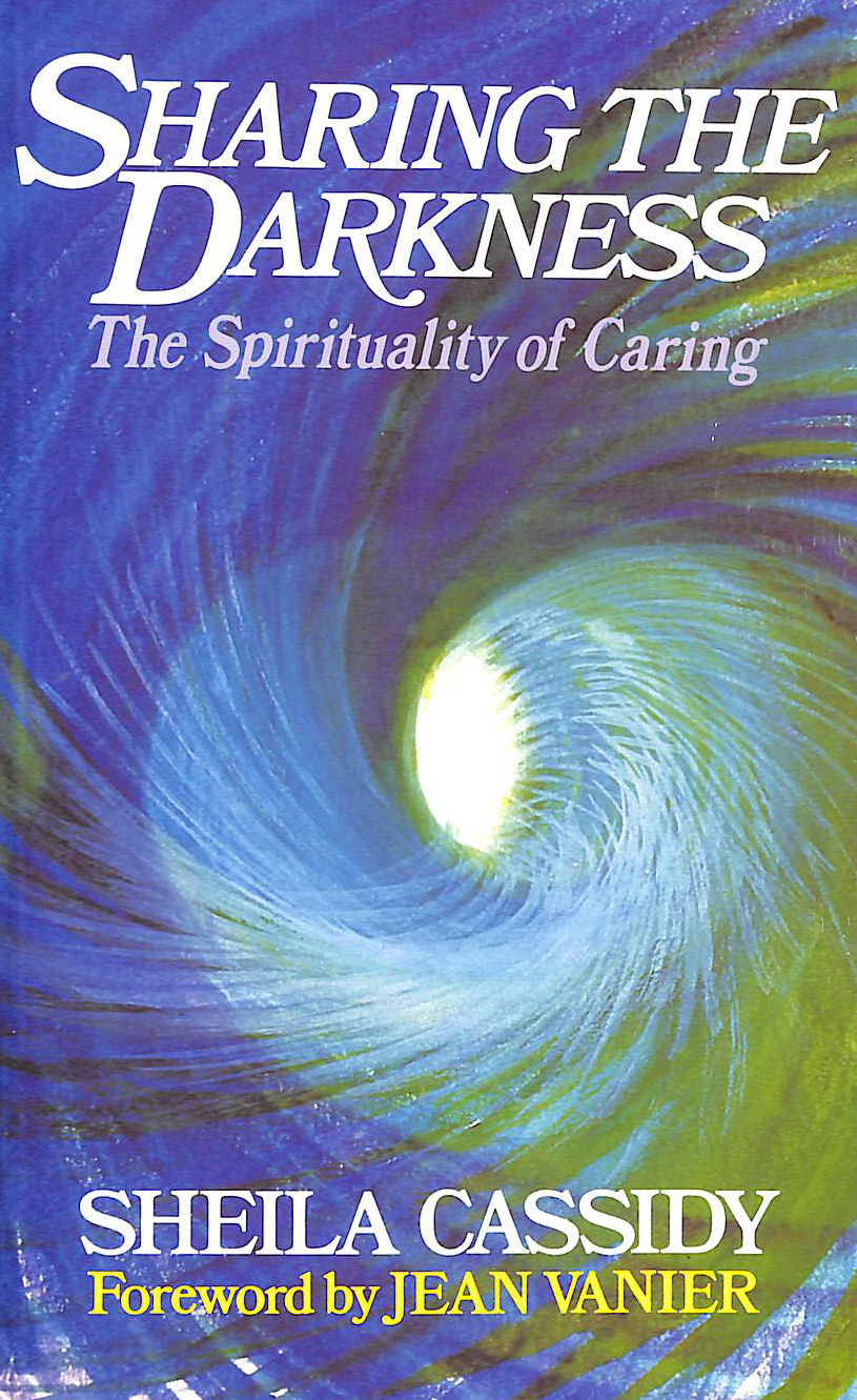 Image for Sharing the Darkness: The Spirituality of Caring