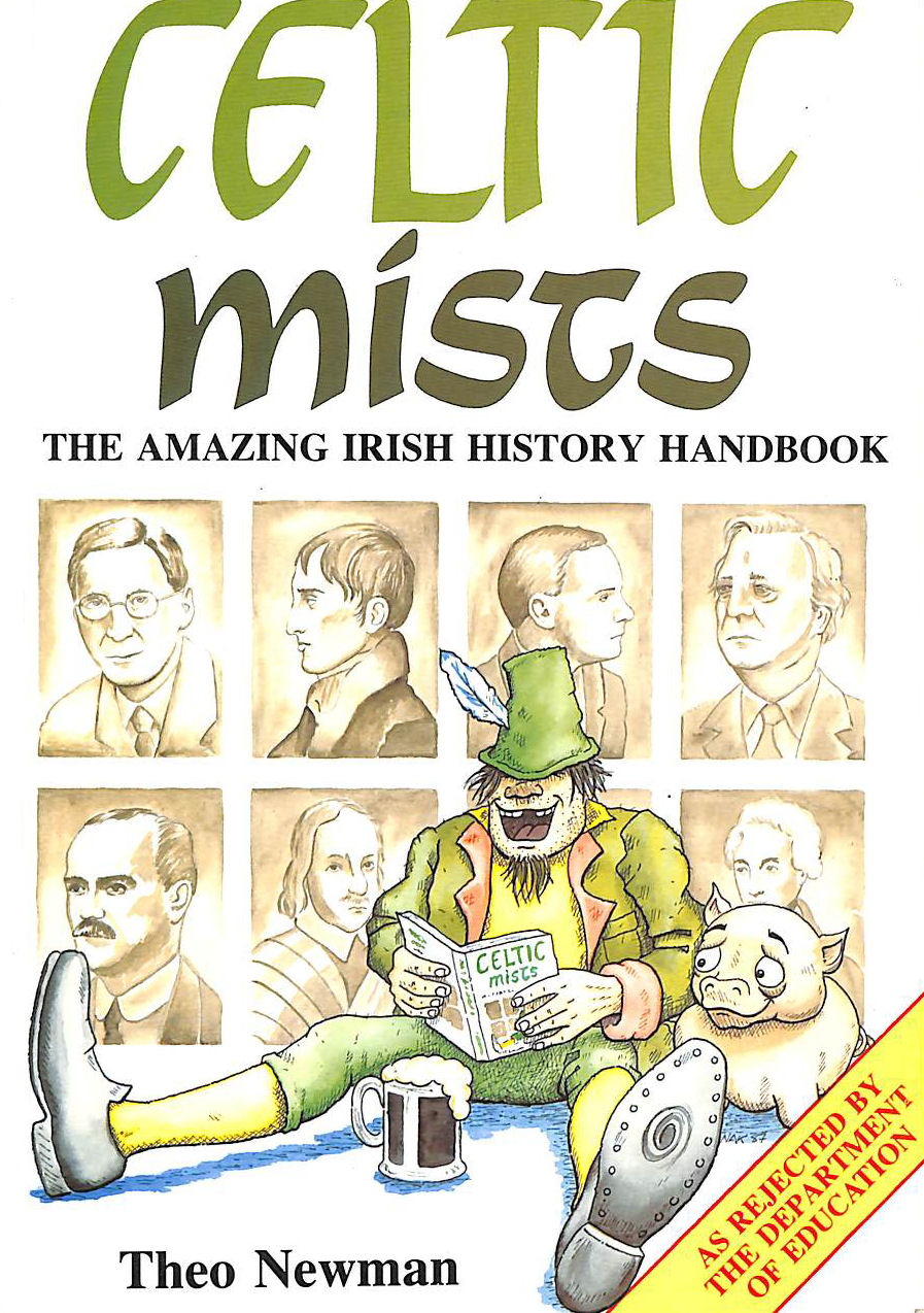 Image for Celtic mists: The amazing Irish history handbook : a chronicle of woesome happenings & abject failings cunningly arranged for your sympathy