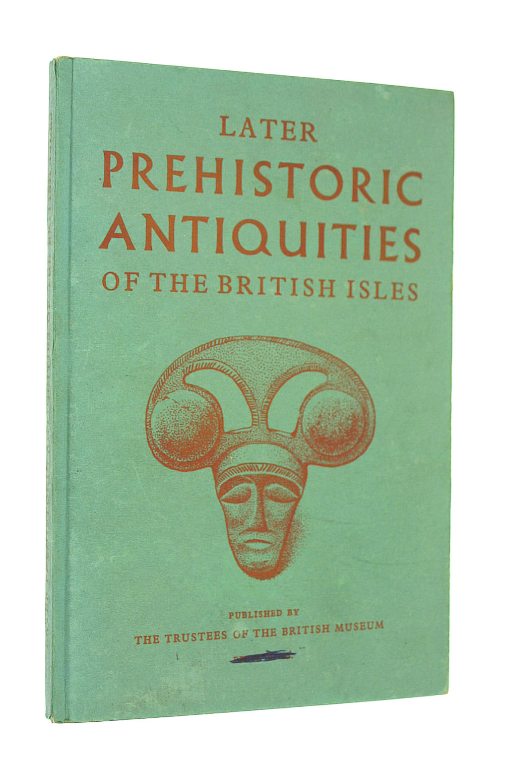 Image for Later prehistoric antiquities of the British Isles