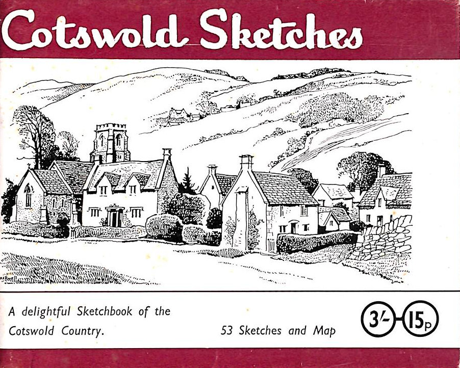 Image for Cotswold Sketches: A Pictorial Summary Of A Charming English Countryside, With A Brief Description Of The Cotswolds, Notes On The Villages- A Map Of The Area