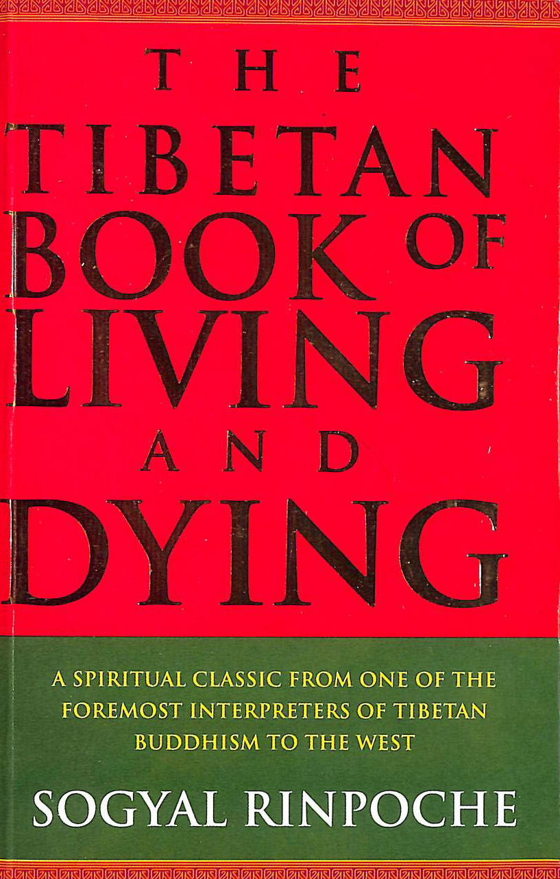 Image for The Tibetan Book Of Living And Dying: A Spiritual Classic from One of the Foremost Interpreters of Tibetan Buddhism to the West