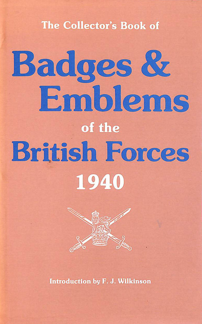 Image for The Collector's Book of Badges and Emblems of the British Forces 1940