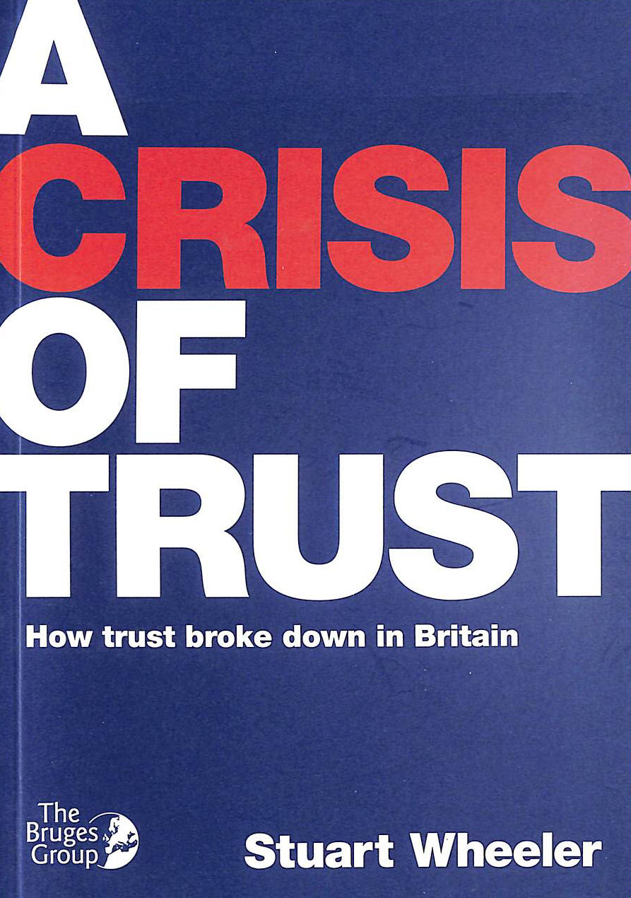 Image for A Crisis of Trust: How Trust Broke Down in Britain