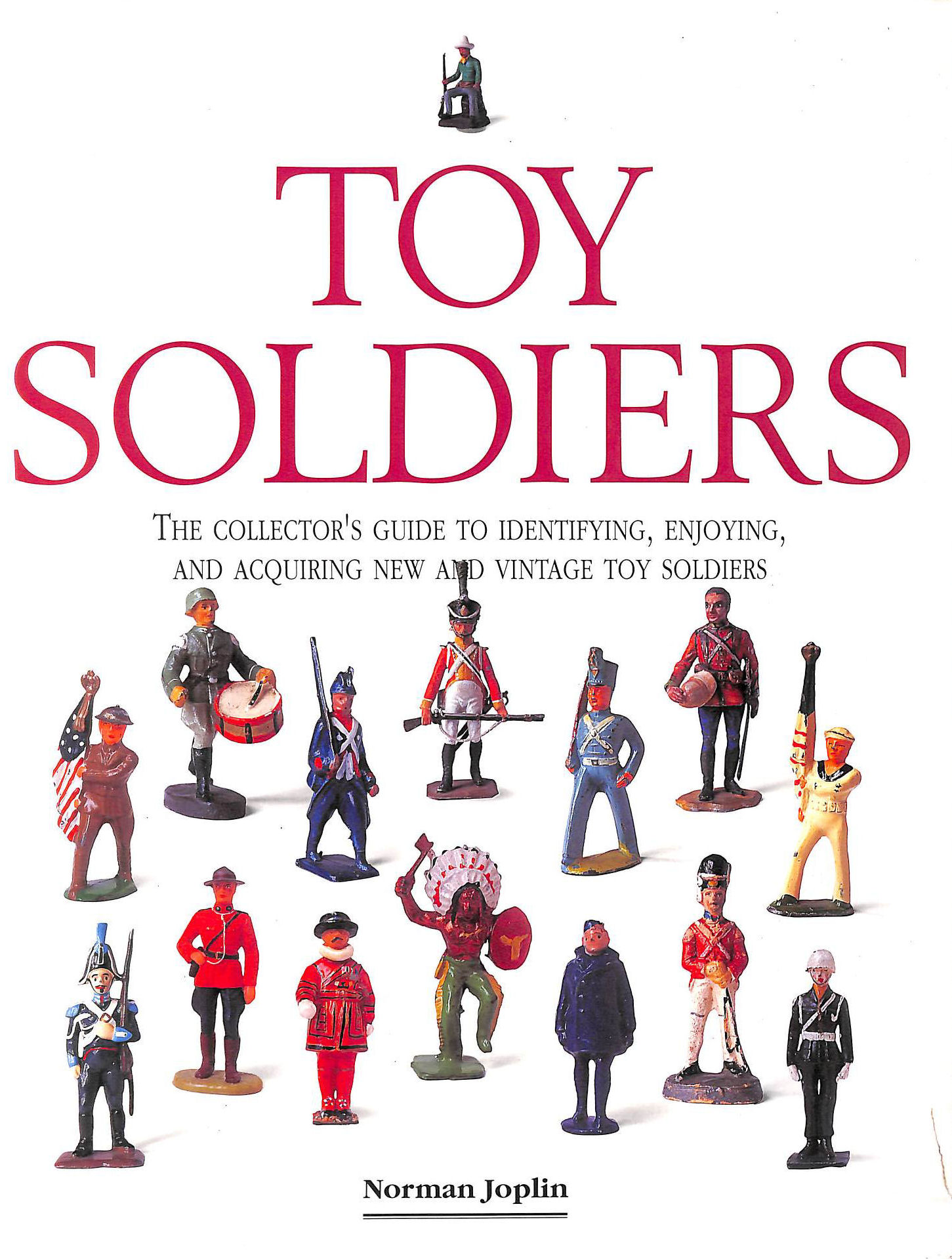 Image for Toy Soldiers: The Collector's Guide to Identifying, Enjoying, and Acquiring New and Vintage Toy Soldiers