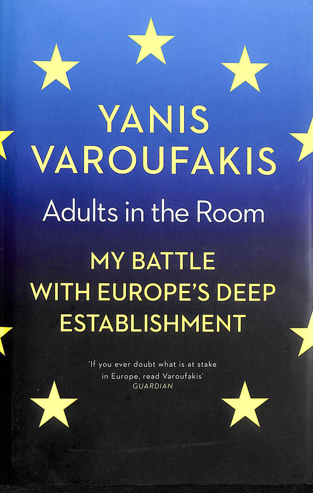 Image for Adults In The Room: My Battle With Europe??s Deep Establishment