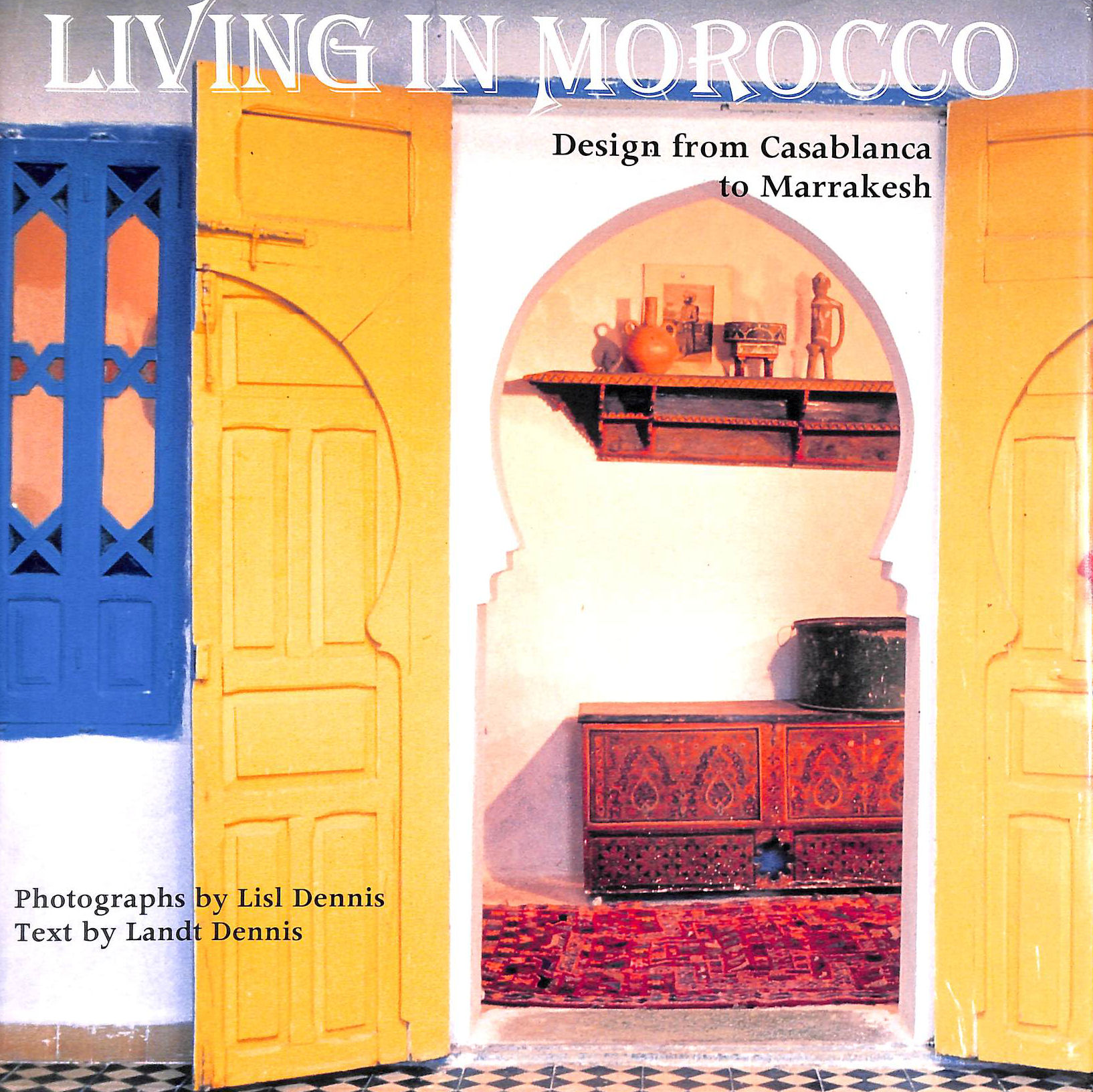Image for Living in Morocco: Design from Casablanca to Marrakesh