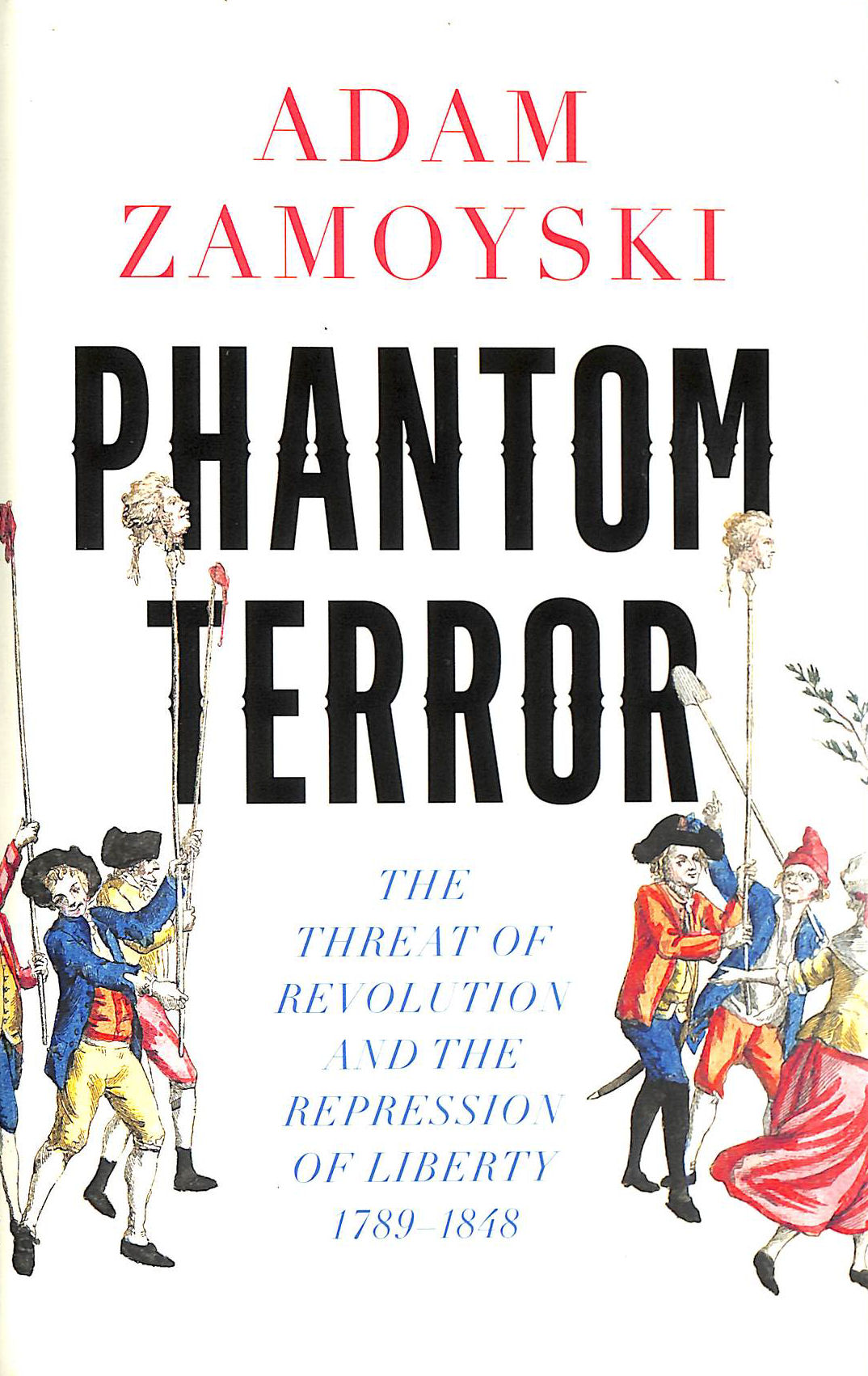 Image for Phantom Terror: The Threat of Revolution and the Repression of Liberty 1789-1848